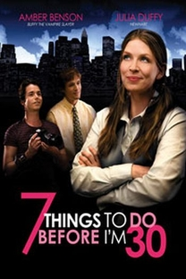 7 Things to Do Before I'm 30 - Poster / Capa / Cartaz - Oficial 2