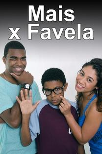 Mais X Favela - Poster / Capa / Cartaz - Oficial 2