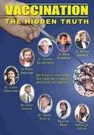 Vacinas, a Verdade Escondida (Vaccination - The Hidden Truth)