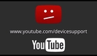 http://youtube.com/devicesupport