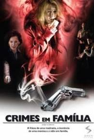 Crimes Em Família - Poster / Capa / Cartaz - Oficial 1