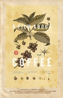 A Film About Coffee (A Film About Coffee)