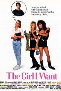 The Girl I Want - Poster / Capa / Cartaz - Oficial 1