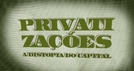 Privatizações: A Distopia do Capital (Privatizações: A Distopia do Capital)