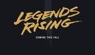 Legends Rising Teaser Trailer