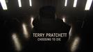 Terry Pratchett: Escolhendo para Morrer (Terry Pratchett: Choosing to Die)
