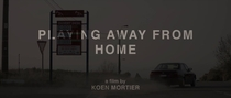 Playing Away from Home - Poster / Capa / Cartaz - Oficial 1