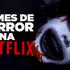 5 FILMES DE TERROR NA NETFLIX | Filmow em Cena