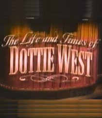 The Life and Times Of Dottie West - Poster / Capa / Cartaz - Oficial 1