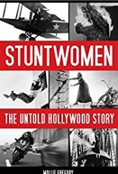 Stuntwomen: The Untold Hollywood Story (Stuntwomen: The Untold Hollywood Story)