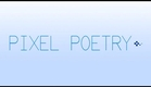 Pixel Poetry Official Trailer