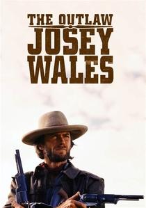 Josey Wales - O Fora da Lei - Poster / Capa / Cartaz - Oficial 7