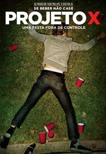Projeto X - Uma Festa Fora de Controle - Poster / Capa / Cartaz - Oficial 5