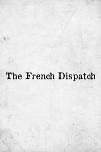 The French Dispatch - Poster / Capa / Cartaz - Oficial 1
