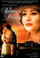 A Paixão Ardente (A Burning Passion: The Margaret Mitchell Story)