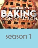 The American Baking Competition (1ª Temporada) (The American Baking Competition (Season 1))