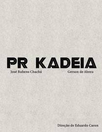 PR Kadeia - Poster / Capa / Cartaz - Oficial 1