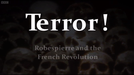 Terror! Robespierre and the French Revolution (Terror! Robespierre and the French Revolution)
