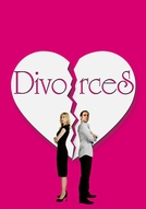 Divorces (Divorces!)