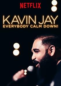 Kavin Jay: Everybody Calm Down! - Poster / Capa / Cartaz - Oficial 1