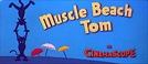 Tom,o Atleta (Muscle Beach Tom)