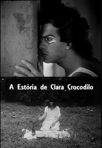 A Estória de Clara Crocodilo - Poster / Capa / Cartaz - Oficial 2