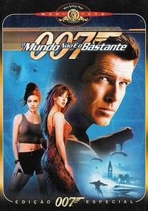 007 - O Mundo Não É O Bastante - Poster / Capa / Cartaz - Oficial 6