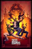 Seis Punhos (1ª Temporada) (Seis Manos (Season 1))