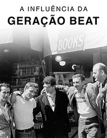 A Influência da Geração Beat - Poster / Capa / Cartaz - Oficial 1