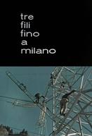 Tre fili fino a Milano (Tre fili fino a Milano)