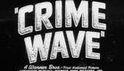 Crime Wave (1954) trailer