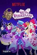 Ever After High: No País das Maravilhas (3ª Temporada) (Ever After High: Way too Wonderland)