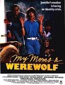 Minha Mãe é um Lobisomem (My Mom's a Werewolf)