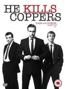 He Kills Coppers  (He Kills Coppers )