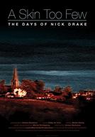 Uma Pele a Menos: Os Dias de Nick Drake (A Skin Too Few: The Days of Nick Drake)