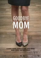 Goodbye Mom (Do svidaniya mama)