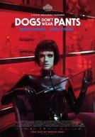 Dogs Don't Wear Pants (Koirat eivät käytä housuja)