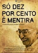 Só Dez Por Cento é Mentira - Poster / Capa / Cartaz - Oficial 2