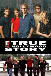 E! True Hollywood Story: Kids of Dawson's Creek - Poster / Capa / Cartaz - Oficial 2