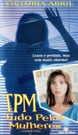 TPM - Tudo Pelas Mulheres (La Mujer de tu Vida 2)