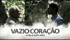 Vazio Coraçao - Trailer #1 [HD]