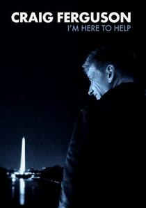 Craig Ferguson: I'm Here To Help - Poster / Capa / Cartaz - Oficial 1