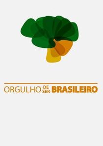 Orgulho de Ser Brasileiro - Poster / Capa / Cartaz - Oficial 1