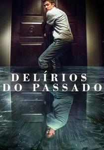 Delírios do Passado - Poster / Capa / Cartaz - Oficial 2