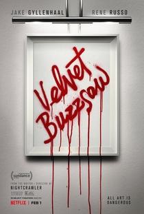 Velvet Buzzsaw - Poster / Capa / Cartaz - Oficial 1