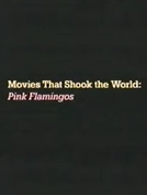 Movies That Shook the World: Pink Flamingos (Movies That Shook the World: Pink Flamingos)
