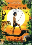 O Livro da Selva - Parte 2 (The Second Jungle Book: Mowgli & Baloo)