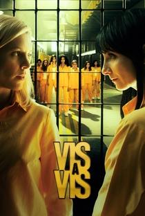 Vis a Vis (1ª Temporada) - Poster / Capa / Cartaz - Oficial 5
