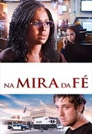 Na Mira da Fé (Faith Under Fire)