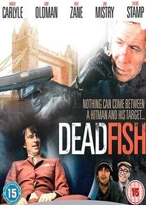 Dead Fish - Um Dia de Cão - Poster / Capa / Cartaz - Oficial 5